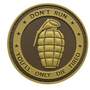 WARAGOD Nášivka 3D Don't Run,You'll only Die Tired Grenade coyote 6cm